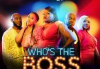 Who's The Boss – Nollywood Movie