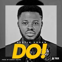Download Austin Hogan - Do | @iamaustinhogan