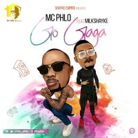 Download Mc Phlo Ft. Milkshayke - Go Gaga @kingshaykespear
