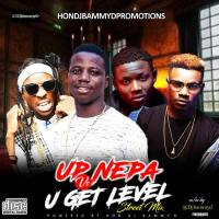 Download Dj Bammy D Up Nepa Vs You Get Level Street Mix