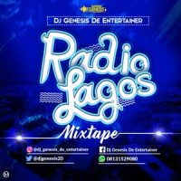 Mixtape: Dj Genesis De Entertainer -RADIO LAGOS Mixtape @Djgenesis20