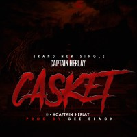 Download Captain Herlay - Casket (Prod. Geeblack)