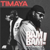 "Download Timaya – ""Bam Bam"" Ft. Olamide"