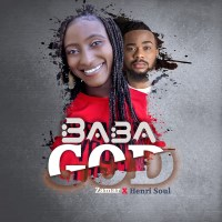 [AUDIO + LYRICS] ZAMAR FT. HENRISOUL - BABA GOD