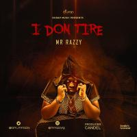 Music: Mr Razzy - I Don Tire