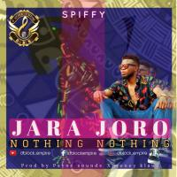 Spiffy - Jara Joro (nothing nothing) | @Spiffy_Yo