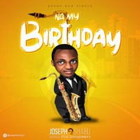 Joseph Shaibu - Na My Birthday
