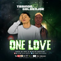 Traindo ft Goldenjoe -One love