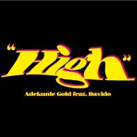 Adekunle Gold   ft. Davido – High