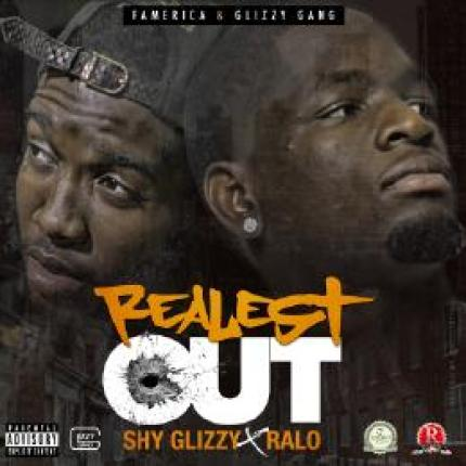 Shy Glizzy x Ralo - Realest Out artwork