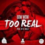 [Single] DJ WILLI & BOW WOW 'TOO REAL'