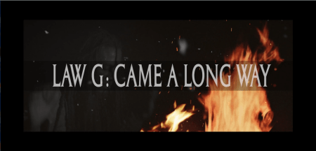 [Video] Law G - Came A Long Way