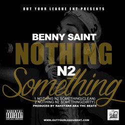 "[SINGLE] Benny Saint ""Nothing N2 Something"""