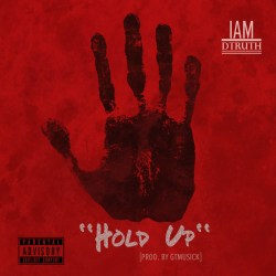 [SINGLE] IamDTruth - Hold Up