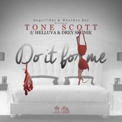 "[SINGLE] Tone Scott ""Do It For Me"""