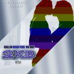 "[Single] Ballin High ft. ""OG Dre""/2KB – KISSING BITCHES"