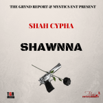 "[Single] Shah Cypha ""Shawnna"" @shahcypha"