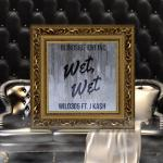 [Single] Wilo ft JKash – Wet Wet