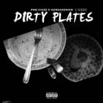 "[Single] PNB Chizz ft. @therealhdott & @KgibbsFv – ""Dirty Plates"" 
