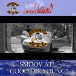 ​[Video] Smoov ATL –  Good Die Young @SmoovATL #MysticsEnt