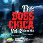 "Mama Mia – ""The Boss Chica 2"" {Hosted By @DJSkroogMkduk} @tracygarcia614"