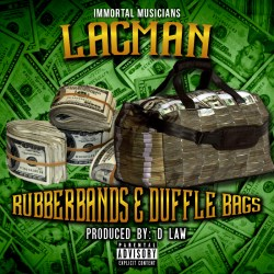 [Single] LacMan - Rubberbands & Dufflebags