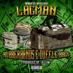 [Single] LacMan - Rubberbands & Dufflebags