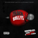 "[Mixtape] @thegryndreport ""Track Bullys 6"" Hosted by @tampamystic & @djsuchnsuch"