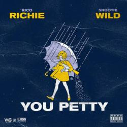[Single] Rico Richie 'You Petty' Ft. Snootie Wild