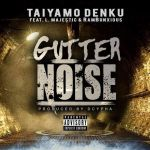 "[Single] Cypha Den Music – ""Gutter Noise"""
