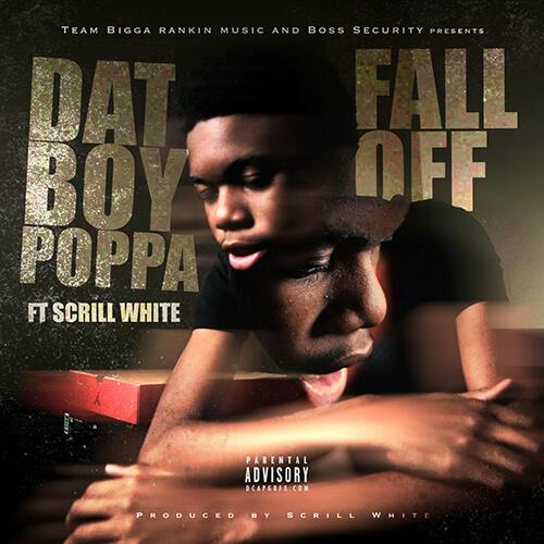 [Single] Poppa - Fall Off ft Scrill White