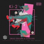 [Music] Ki-2 'Drug Dealers & Dancers' @Ki24D