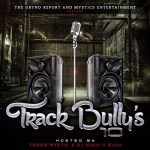 [Mixtape] Track Bullys 10 hosted by @tampamystic & @djsuch_n_such