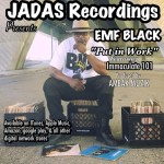 "[MUSIC]- EMF BLACK ""PUT IN WORK"" FEAT IMMACULATE 101 @EMF_BLACK"