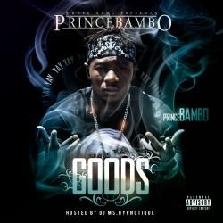 """[Mixtape] @PrinceBambo """"Goods Reloaded"""""""