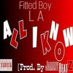 "[Single] @FittedBoyLA ""All I Know"""
