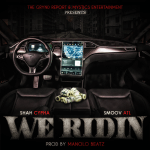 "[Single]- Shah Cypha Feat Smoov ATL ""WE RIDIN"" @shahcypha @smoovatl"