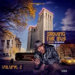 Mixtape: Driving The Bus Vol. 2 Hosted By @BigBrotherBiz @microphonebully