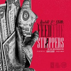 "[Single] Absolute E'Statik ""Feed the Strippers"""