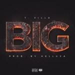 [Single] T. Villa – BIG (prod by Helluva) @OfficialT_Villa