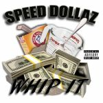 [Video] Speed Dollaz – Whip It (@SpeedDollaz )