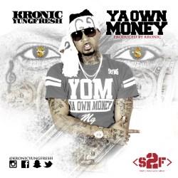 [Single] Kronic Yung Fresh - Ya Own Money