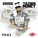 [Single] Kronic Yung Fresh – Ya Own Money