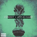 [Video] COKEEZY – Life's So Hard @cokane_white