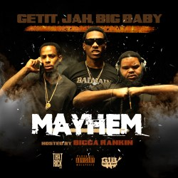 "[Mixtape] Get It ""Mayhem"" Host by Bigga Rankin"