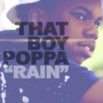 [Video] That Boy Poppa – Rain