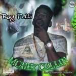 "Video- Ray Fetti ""Money Callin"""