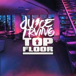 [Single] Juice Irving - Top Floor