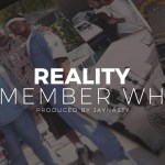 [Video] Reality – Remember When @RealityDatReal