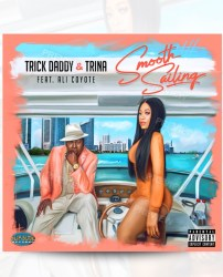 [Single] Trick Daddy and Trina ft Ali Coyote - Smooth Sailing